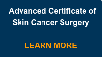 Advanced Certificate of Skin Cancer Surgery